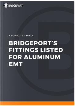 Bridgeport's Fittings Listed for Aluminum EMT